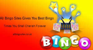 All Bingo Sites Gives You Best Bingo Times You Shall Cherish Forever