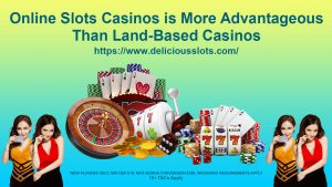 Online Slots Casinos is More Advantageous Than Land-Based Casinos