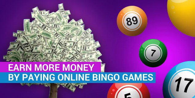 Earn More Money by Paying Online Bingo Games