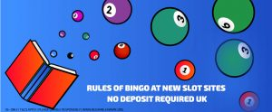 Rules of Bingo at New Slot Sites No Deposit Required UK