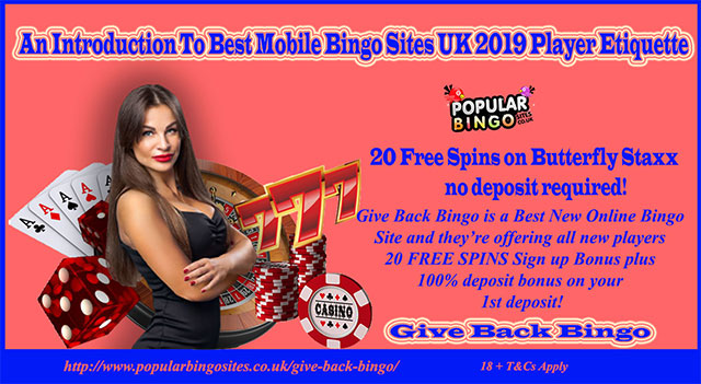 An Introduction To Best Mobile Bingo Sites UK 2019 Player Etiquette