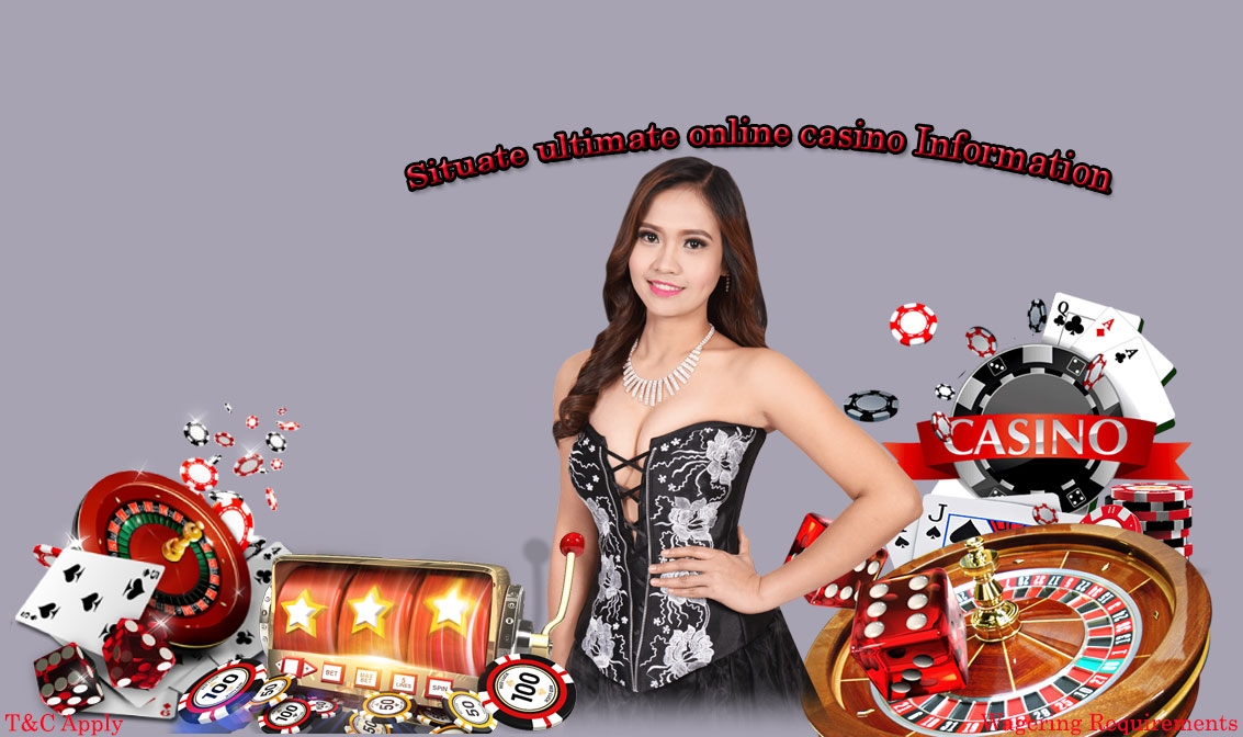 Situate ultimate online casino Information
